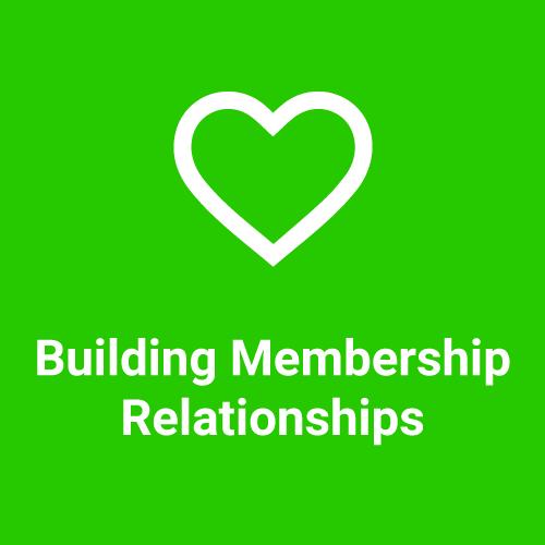 Building Membership Relationships